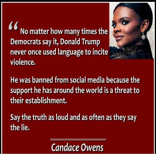 quote candace owens no matter how many times democrats lie trump incite violence say truth