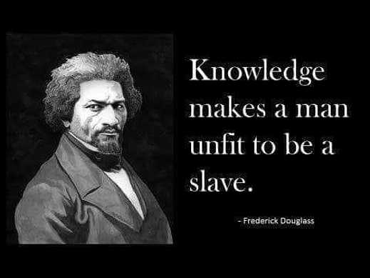quote frederick douglass knowledge makes man unfit to be slave