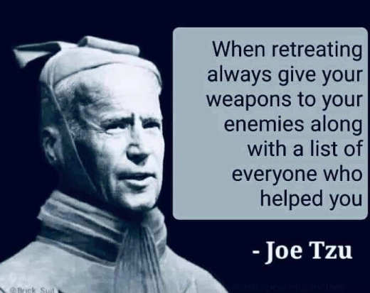 quote joe biden tzu when retreating give weapons list of who helped to enemies