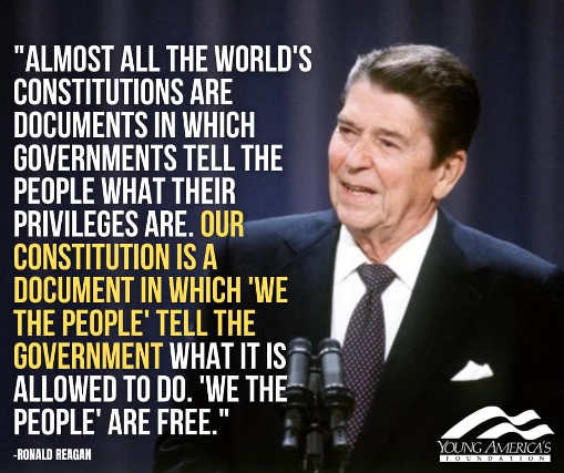 quote ronald reagan all worlds constitutions documents tell people can do ours what government allowed