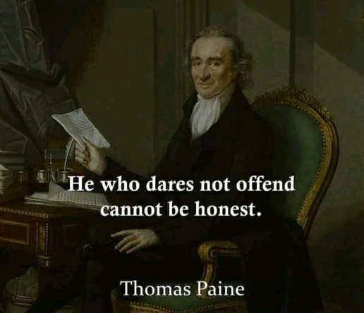 quote thomas paine he who dares not offend cannot be honest