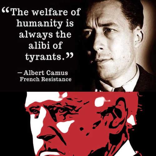 quote welfare of humanity always alibi of tyrants camus