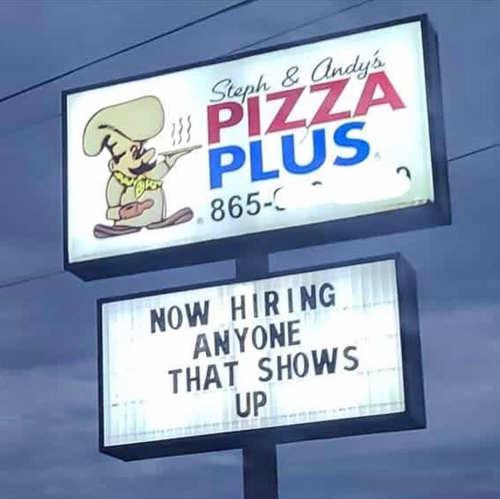 sign pizza hiring anyone who shows up