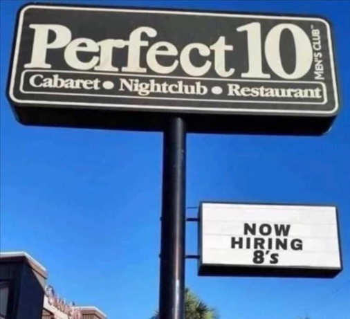 perfect 10 nightclub now hiring 8s sign