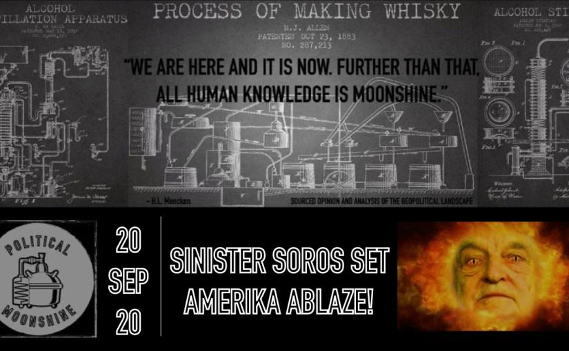 Sinister Soros Set Amerika Ablaze!