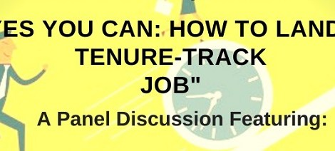 """Postponed: Professional Development Workshop: """"Yes You Can! How to Land a Tenure-Track Job"""" Thursday, March 19, 4:15pm"""