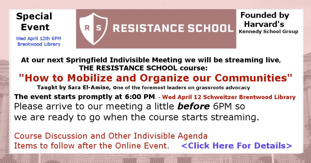 """Muestra de una invitación para un evento organizado por un grupo local adscrito, a su vez, en la estructura nacional de la OSC """"Indivisible"""". El evento es del tipo Curso-Taller """"en línea"""", con el tema """"Cómo movilizar y organizar a nuestras comunidades"""". Además, el nombre del grupo local nos indica su misión y objetivo: """"Escuela de Resistencia"""", nombre que es una clara alusión a la práctica social y política de aprender modalidades, técnicas y tácticas de resistencia civil pacífica. La imagen, en suma, muestra una variante del proceso de auto-construcción de ciudadanía y de empoderamiento colectivo. Desde luego, la motivación subyacente es la trascender y superar las sensaciones de resentimiento, irritación, impotencia y resignación que a menudo acompañan a eventos de enorme impacto político, como el triunfo de Trump y el ascenso beligerante de la ultraderecha estadounidense en el año 2016. Este tipo de acciones y de organizaciones forzaron al Partido Demócrata para inscribir a miles de personas sin experiencia partidista y sin militancia en sus procesos electorales internos o elecciones primarias. Una manera de romper las resistencias de las burocracias partidistas y sus """"hombres fuertes"""". (FUENTE: http://springfieldindivisible.com/the-resistance-school-event-streamed-live-at-indivisible-meeting)"""