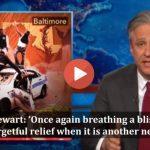 Jon Stewart explains the Baltimore political & media fraud