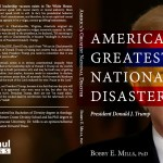 Bobby E. Mills, Donald Trump America's Greatest National Disaster
