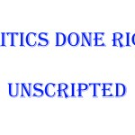 Politics Done Right Unscripted Economy