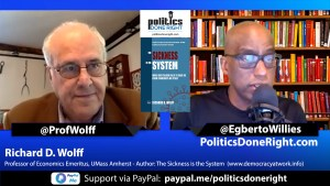 Richard Wolff explains that our sickness is caused by Capitalism and not COVID