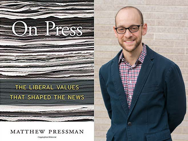 Matthew Pressman on the Liberal Values That Shaped the News