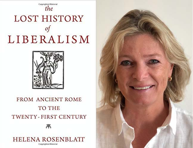 Helena Rosenblatt on the Lost History of Liberalism