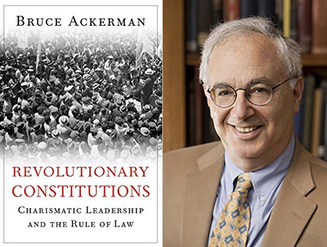 Bruce Ackerman on Revolutionary Constitutions