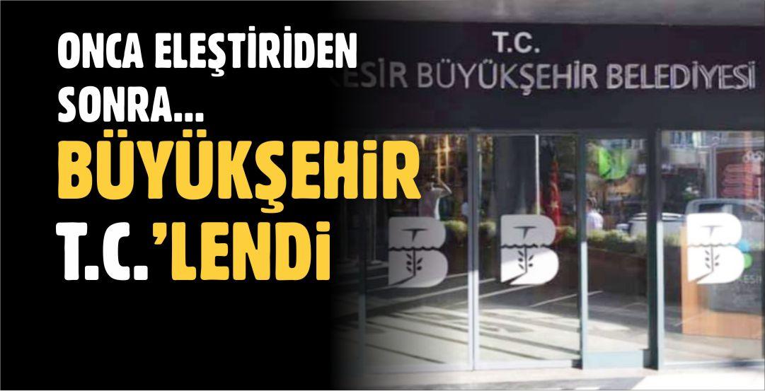 BÜYÜKŞEHİR BELEDİYESİ'NİN ARTIK TC.'Sİ VAR!
