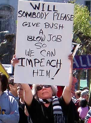 Someone give Bush a blow job so we can impeach him