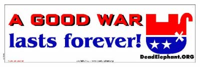 A good war lasts forever. deadelephant.org