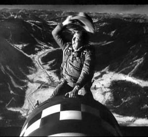 Yee-haw, says Slim Pickens, let's nuke it.