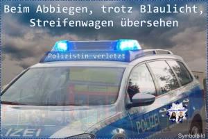 Beim Abbiegen, trotz Blaulicht, Streifenwagen übersehen – Polizistin verletzt