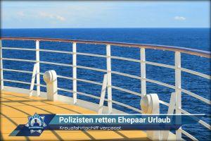 Kreuzfahrtschiff verpasst: Polizisten retten Ehepaar Urlaub