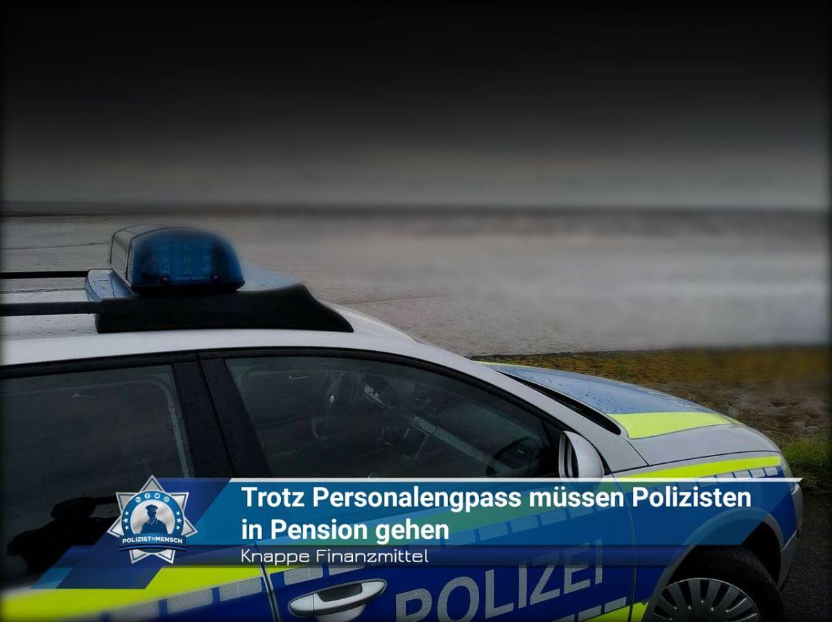 Knappe Finanzmittel: Trotz Personalengpass müssen Polizisten in Pension gehen
