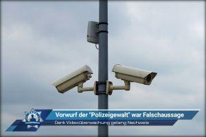 """Dank Videoüberwachung gelang Nachweis: Vorwurf der """"Polizeigewalt"""" war Falschaussage"""