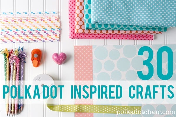 30 Polka Dot  Craft Projects