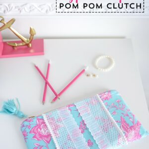 Super cute Lilly Pulitzer inspired pom pom clutch sewing pattern. Cute fashion DIY project on polkadotchair.com