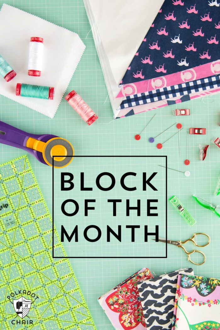 Quilt Block of the Month Series on polkadotchair.com - learn to quilt one month at a time!