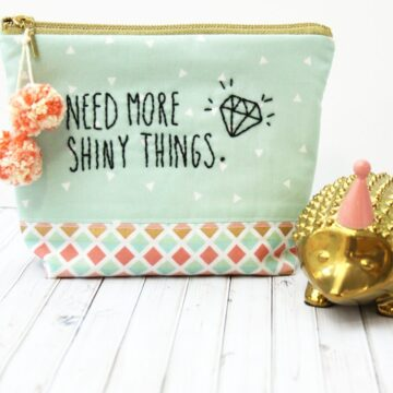 "Cute ""Need more Shiny Things"" Zipper pouch sewing tutorial by Flamingo Toes"