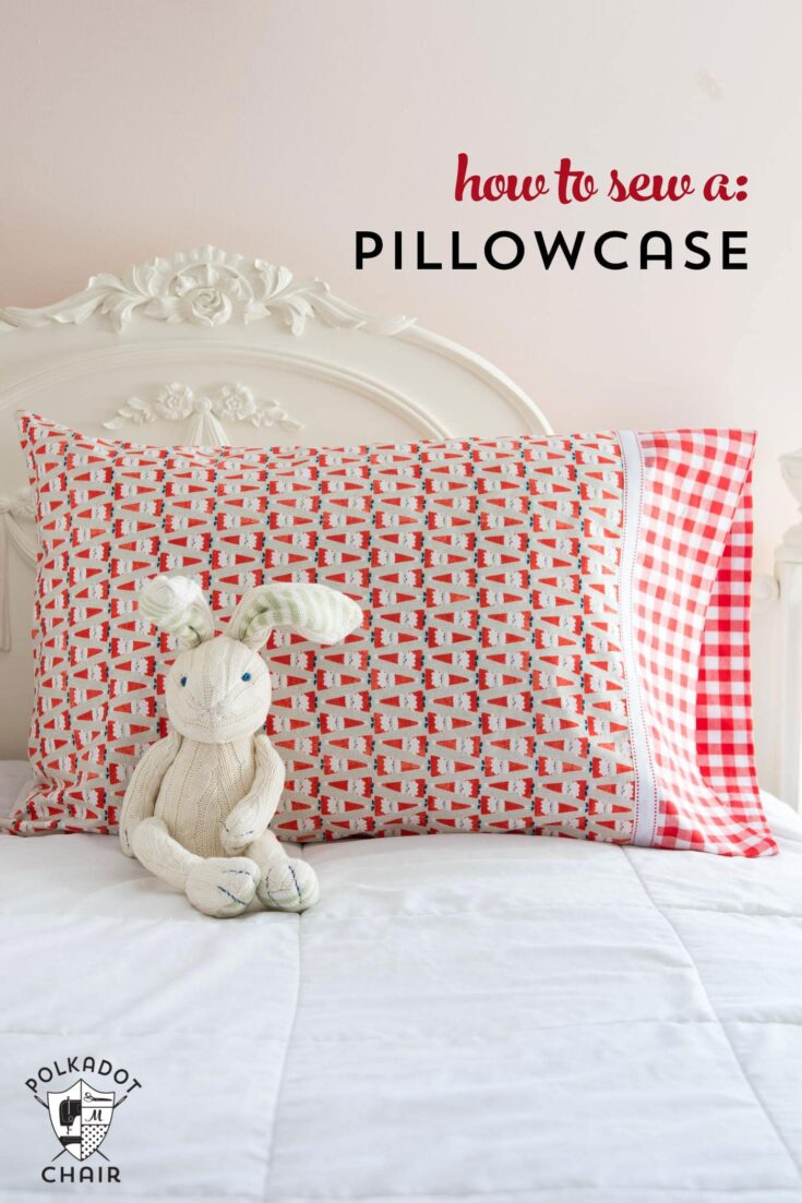 How to Make a Pillowcase in 3 easy steps!