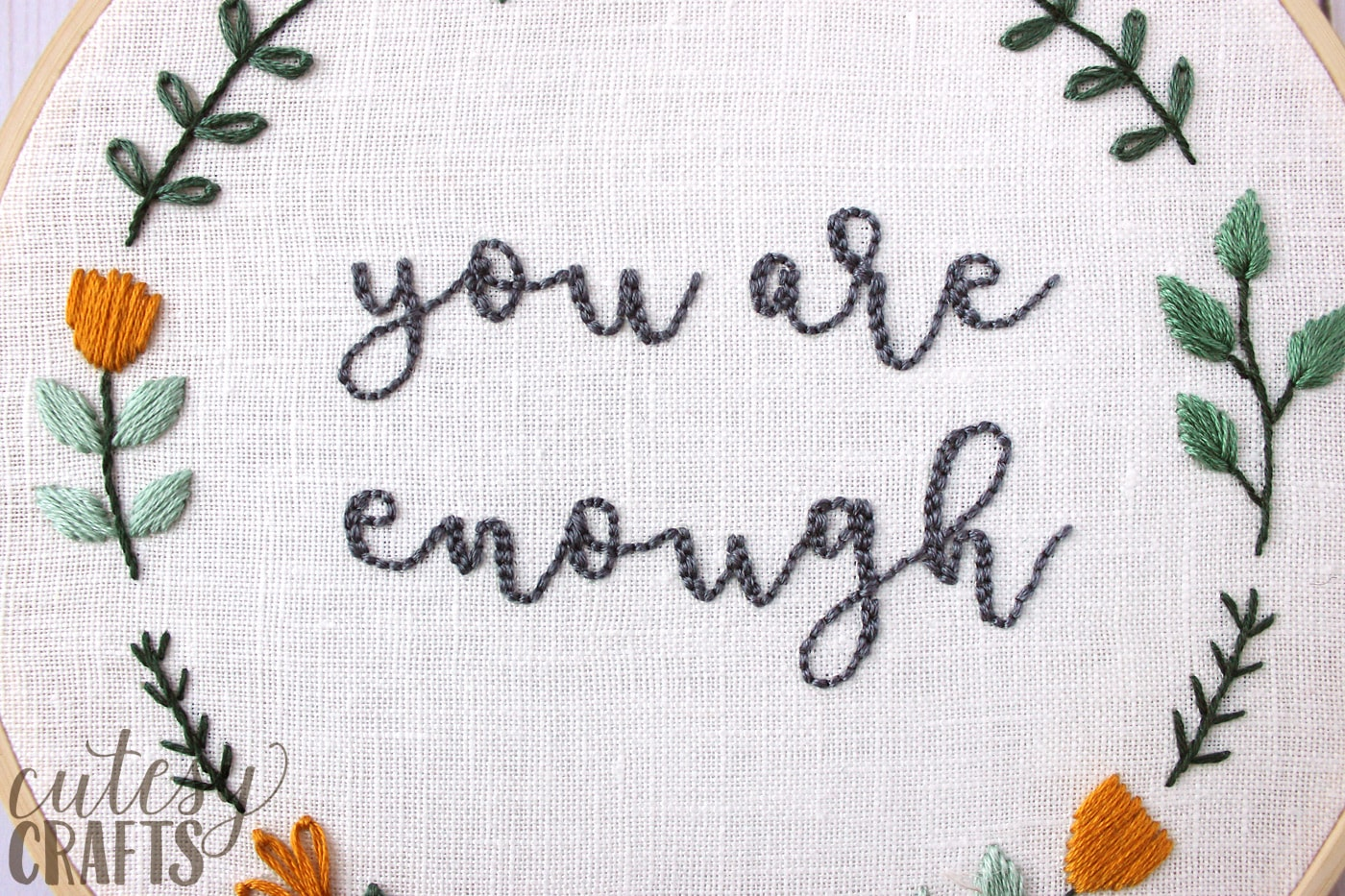 "Free Hand Embroidery Pattern for an inspirational quote embroidery hoop - ""you are enough"" - #embroidery #handEmbroidery #embroiderystitches #embroiderypattern"