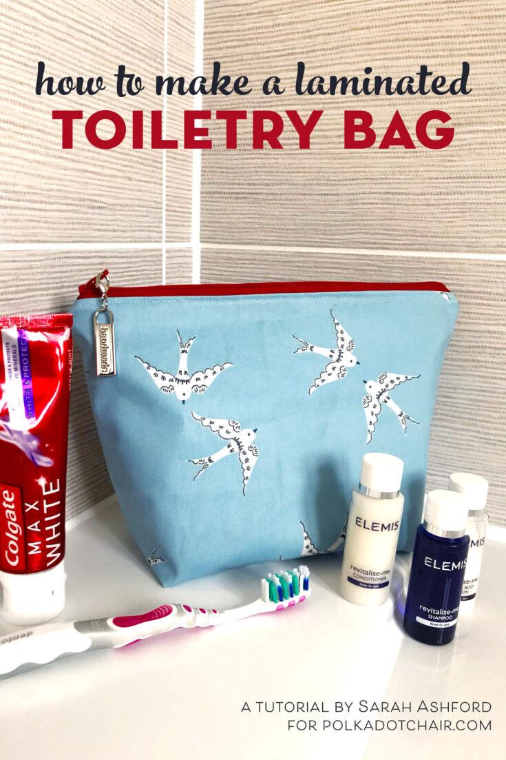 Laminated Toiletry Bag Tutorial