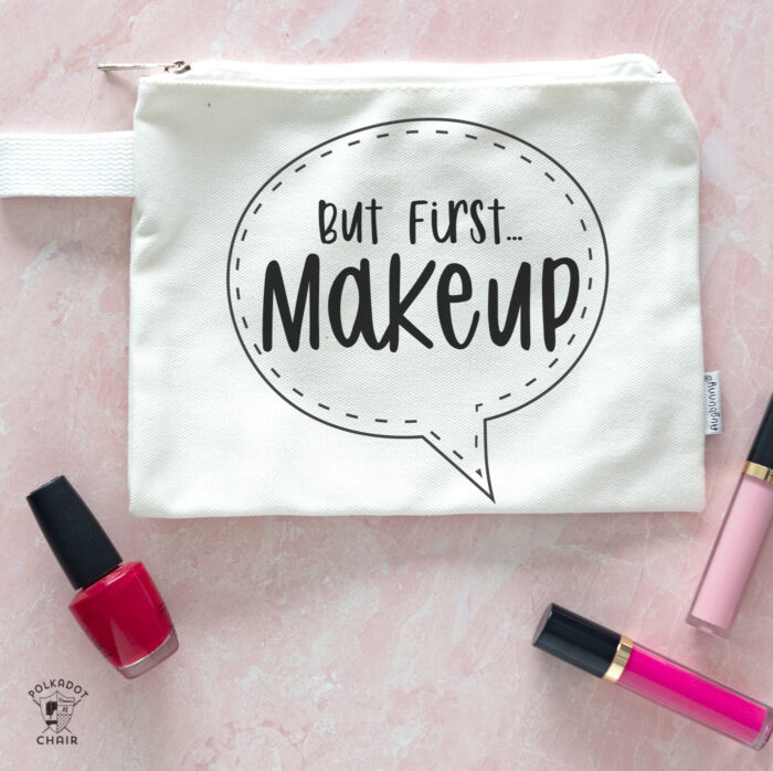But First... Makeup Cricut SVG file on white zip bag on pink table