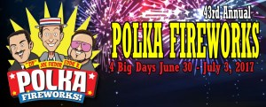 2017 Polka Fireworks Champion, PA June 30 - July 3, 2017