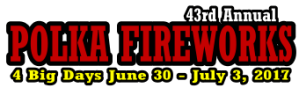 Polka Fireworks 2017 June 30-July 3