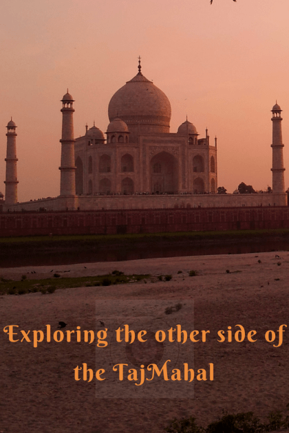 Exploring the different side of the TajMahal