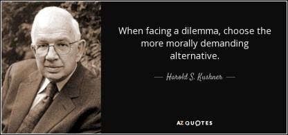 quote-when-facing-a-dilemma-choose-the-more-morally-demanding-alternative-harold-s-kushner-44-8-0824