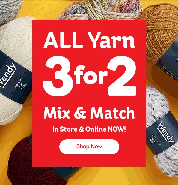 3 for 2 on all yarns at Hobbycraft