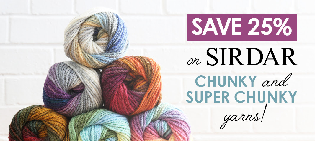 25% off Sirdar chunky and super chunky yarns at Wool Warehouse