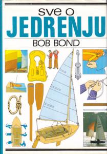 Polovne knjige SVE O JEDRENJU - BOB BOND