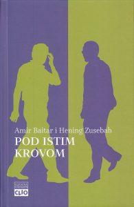 POD ISTIM KROVOM - AMIR BAITAR i HENING ZUSEBAH