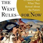 Why the West Rules—for Now – Ian Morris