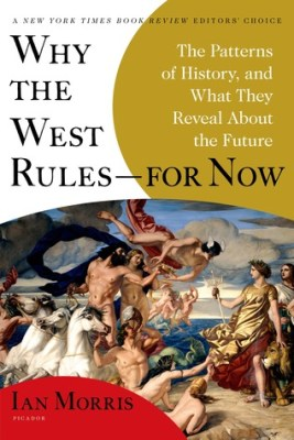 Why the West Rules—for Now - Ian Morris.