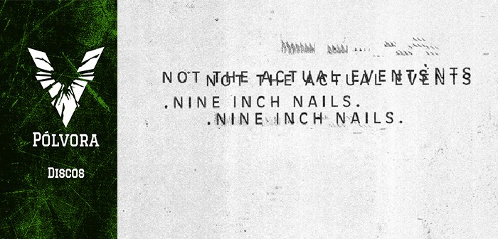 Nine Inch Nails – Not The Actual Events