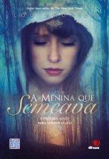 A_MENINA_QUE_SEMEAVA