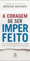 A_CORAGEM_DE_SER_IMPERFEITO