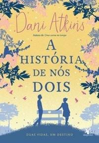 A_HISTORIA_DE_NOS_DOIS