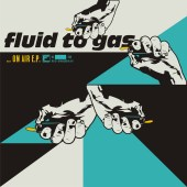 """Cover von Fluid to Gas on air 7"""""""