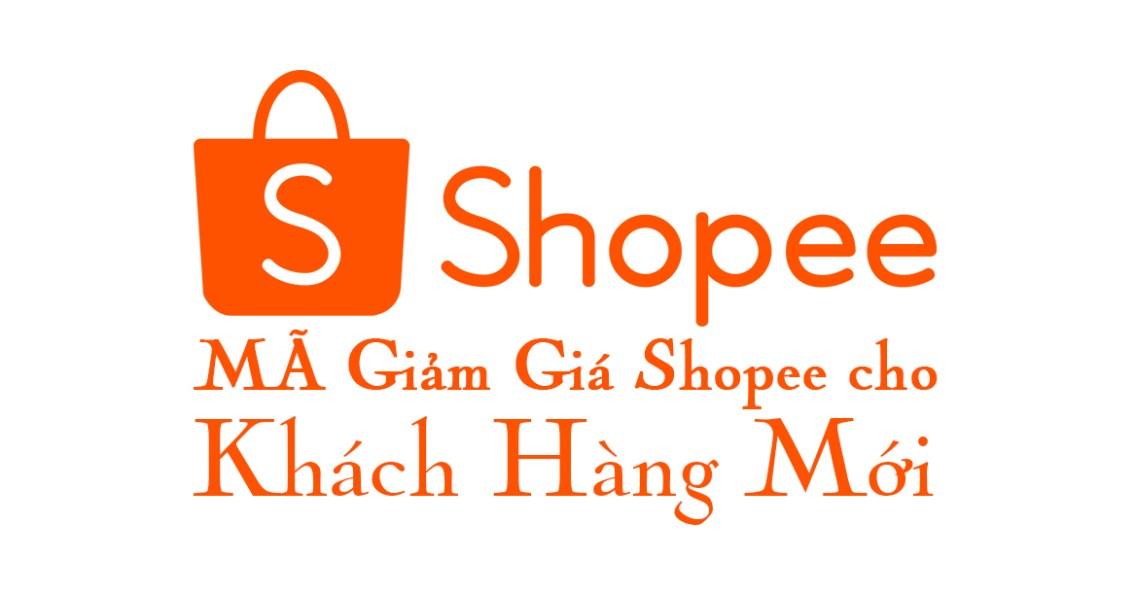 Mã giảm giá Shopee cho khách hàng mới